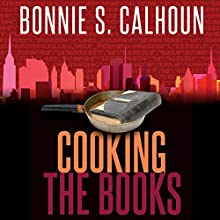 Cooking the Books (       UNABRIDGED) by Bonnie S. Calhoun Narrated by Zakiya Young