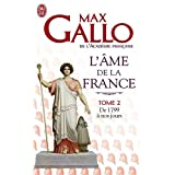 L'�me de la France : Tome 2, de 1799 a nos jourspar Max Gallo