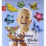 "Christians Origami-Tricks: Papierfaltspa� f�r kreative Kinderh�nde. Mit Deutschlands j�ngstem Origami-Autorvon ""Christian Saile"""