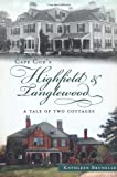 img - for Cape Cod's Highfield & Tanglewood: A Tale of Two Cottages book / textbook / text book