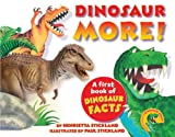 img - for Dinosaur More!: A First Book of Dinosaur Facts book / textbook / text book