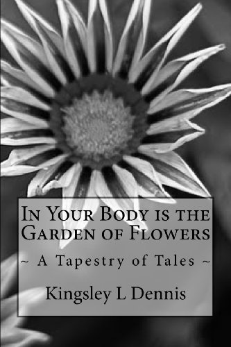 In Your Body is the Garden of Flowers: ~ A Tapestry of Tales~