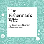 The Fisherman's Wife   Brothers Grimm