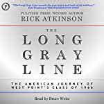 The Long Gray Line: The American Journey of West Point's Class of 1966 | Rick Atkinson