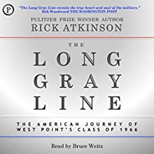The Long Gray Line: The American Journey of West Point's Class of 1966 (       ABRIDGED) by Rick Atkinson Narrated by Bruce Weitz