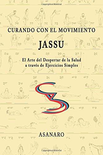 Curando con el Movimiento: Jassu
