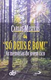 img - for So Deus E Bom! - As Memorias De Um Jovem Rico (Em Portuguese do Brasil) book / textbook / text book