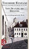 Von Zwanzig bis Drei�ig: Autobiographisches. Gro�e Brandenburger Ausgabe Das autobiographische Werk. Band 1 (Fontane GBA Das autobiographische Werk, Band 1)