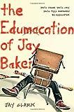 The Edumacation of Jay Baker (Christy Ottaviano Books)