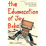 The Edumacation of Jay Baker (Christy Ottaviano Books)