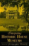 img - for Interpreting Historic House Museums (American Association for State and Local History) book / textbook / text book