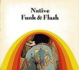 Native Funk & Flash: An Emerging Folk Art
