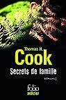 Secrets de famille: Les ombres du passé - Les feuilles mortes -  Les liens du sang par Thomas H. Cook