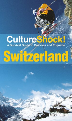 CultureShock! Switzerland: A Survival Guide to Customs and Etiquette (Culture Shock! Guides)