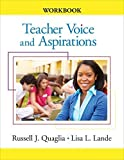 img - for Teacher Voice: Understanding the Dynamics of Teacher Voice and Aspirations by Russell J. (Joseph) Quaglia (2015-07-27) book / textbook / text book