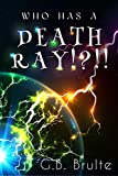 Who Has a Death Ray!?!!