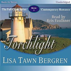 Torchlight: Full Circle Series #2 | [Lisa Tawn Bergren]