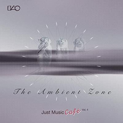 The Ambient Zone Just Music Cafe Vol 4