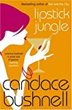 Lipstick Jungle (0316730890) by Candace Bushnell