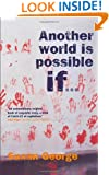 Another World Is Possible, If...