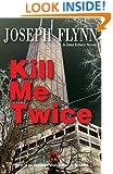 Kill Me Twice (A Zeke Edison Novel Book 1)