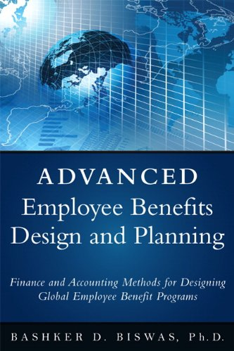 Employee Benefits Design and Planning: Accounting, Finance, and Tax Implications