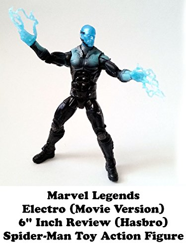 "Marvel Legends ELECTRO (movie version) 6"" inch Review (Hasbro) Spider-Man toy action figure"
