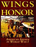 img - for Wings of Honor: American Airmen in WWI book / textbook / text book