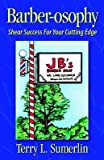 img - for [(Barber-Osophy: Shear Success for Your Cutting Edge )] [Author: Terry L Sumerlin] [Nov-1998] book / textbook / text book