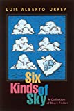 Six Kinds of Sky: A Collection of Short Fiction (0938317636) by Urrea, Luis Alberto