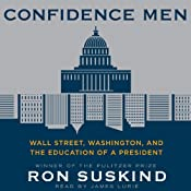 Confidence Men: Wall Street, Washington, and the Education of a President | [Ron Suskind]