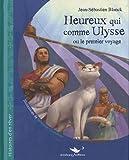 Heureux Qui Comme Ulysse Ou le Premier Voyage par Jean-Sébastien Blanck