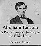 img - for Abraham Lincoln: A Prairie Lawyer's Journey to the White House book / textbook / text book