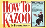 How to Kazoo (089480605X) by Barbara Stewart