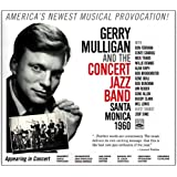 Gerry Mulligan and the Concert Jazz Band. Santa Monica 1960. Guest soloist: Zoot Sims