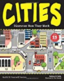 CITIES: Discover How They Work with 25 Projects (Build It Yourself)
