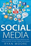 img - for Social Media: Secret Strategies for Social Media Marketing with Twitter, Facebook, YouTube, LinkedIn and Instagram by Ryan Moore (2015-08-12) book / textbook / text book