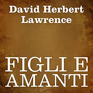 Figli e amanti [Sons and Lovers] Audiobook