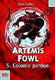Artemis Fowl (Tome 5) - Colonie perdue
