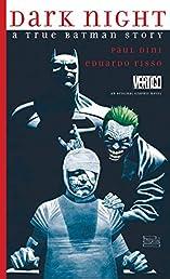 Dark Night: A True Batman Story