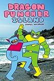 Dragon Puncher Book 2: Dragon Puncher Island (1603090851) by Kochalka, James