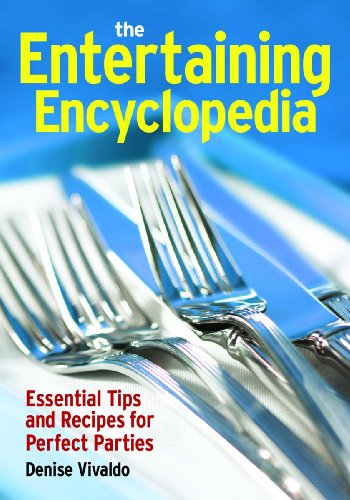The Entertaining Encyclopedia: Essential Tips for Hosting the Perfect Party