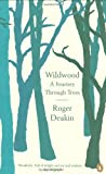 Roger Deakin Wildwood: A Journey Through Trees