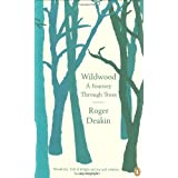 Wildwood: A Journey Through Treesby Roger Deakin