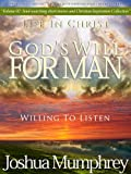 Willing To Listen (Gods Will For Man: 4 stories for the price of 1 - A great value!!!! Book 2)