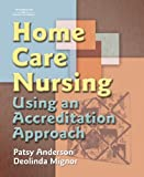 img - for Home Care Nursing: Using an Accreditation Approach book / textbook / text book