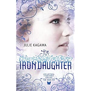 The Iron Daughter (text only) Original edition by J. Kagawa