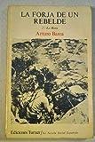 La forja de un rebelde (v. 1-2: La Novela social espanola) (Spanish Edition) (8485137639) by Barea, Arturo