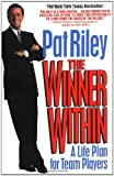 Pat Riley (Author) The Winner Within: A Life Plan for Team Players [Paperback] Pat Riley (Author)