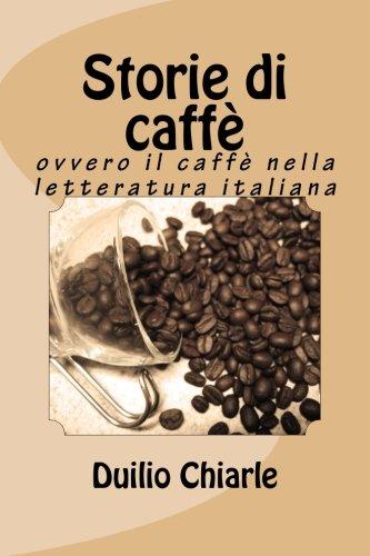 Storie di caffè: ovvero il caffè nella letteratura italiana